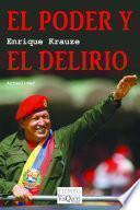 libro El Poder Y El Delirio