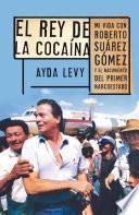 libro El Rey De La Cocaína