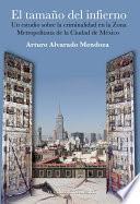 libro El Tamaño Del Infierno. Un Estudio Sobre La Criminalidad En La Zona Metropolitana De La Ciudad De México