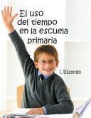 libro El Uso Del Tiempo En La Escuela Primaria