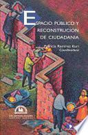 libro Espacio Público Y Reconstrucción De Ciudadanía