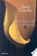 libro Esta Boca Es Mia Y Tuya Tambien/ This Mouth Is Mine And Yours Too