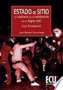 libro Estado De Sitio: La Cultura De La Violencia En El Siglo Xxi. Cui Prodest?