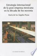 libro Estrategia Internacional De La Gran Empresa Mexicana En La Década De Los Noventa