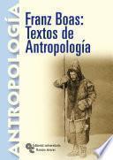 libro Franz Boas: Textos De Antropología