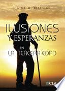 libro Ilusiones Y Esperanzas En La Tercera Edad