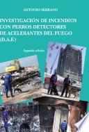 libro Investigación De Incendios Con Perros Detectores De Acelerantes Del Fuego