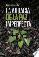 libro La Audacia De La Paz Imperfecta