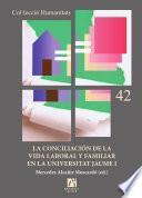 libro La Conciliación De La Vida Laboral Y Familiar En La Universitat Jaume I