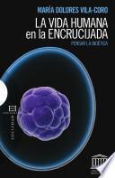 libro La Vida Humana En La Encrucijada