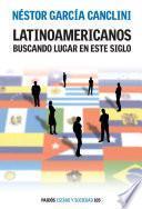 libro Latinoamericanos Buscando Lugar En Este Siglo