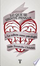 libro Lo Que Se Siente Pensar O La Cultura Como Psicología