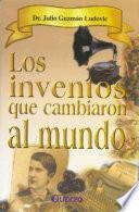 libro Los Inventos Que Cambiaron Al Mundo/the Inventions That Changed The World