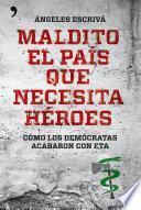 libro Maldito El País Que Necesita Héroes