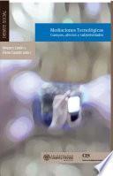 libro Mediaciones Tecnológicas: Cuerpos, Afectos Y Subjetividades
