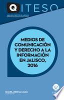 libro Medios De Comunicación Y Derecho A La Información En Jalisco, 2016
