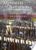 libro Memorias Y Narrativas: Tres Décadas De Conflicto Armado En El Magdalena Grande