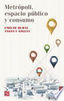 libro Metrópoli, Espacio Público Y Consumo