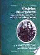 libro Modelos Emergentes En Los Sistemas Y Las Relaciones De Género