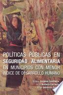 libro Políticas Públicas En Seguridad Alimentaria En Municipios Con Menor índice De Desarrollo Humano