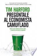 libro Pregúntale Al Economista Camuflado