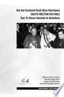 libro Rol Del Cardenal Raúl Silva Henríquez. Golpe Militar En Chile. Sus Te Deum Durante La Dictadura
