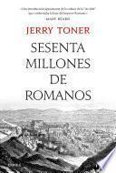 libro Sesenta Millones De Romanos