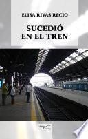 libro Sucedió En El Tren