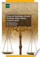 libro Temas De Sociología Criminal. Sociedad, Delito, Víctima Y Control Social