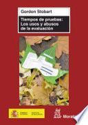 libro Tiempos De Pruebas. Los Usos Y Abusos De La Evaluación