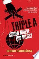 libro Triple A. ¿quién Mueve Los Hilos?