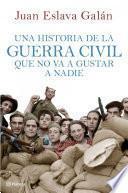 libro Una Historia De La Guerra Civil Que No Va A Gustar A Nadie