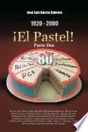 libro 1920 2000 ¡el Pastel! Parte Dos