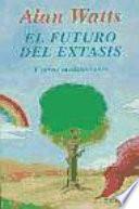 libro El Futuro Del éxtasis Y Otras Meditaciones