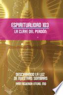 libro Espiritualidad 103 La Clave Del Perdon