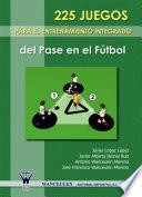 libro 225 Juegos Para El Entrenamiento Integrado Del Pase En El Fútbol