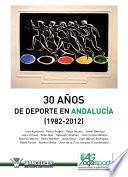 libro 30 Años De Deporte En Andalucía (1982 2012)