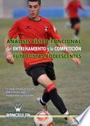 libro Análisis Físico Funcional Del Entrenamiento Y La Competición En Futbolistas Adolescentes