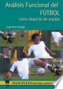 libro Análisis Funcional Del Fútbol Como Deporte De Equipo