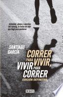 libro Correr Para Vivir, Vivir Para Correr   Edición Definitiva