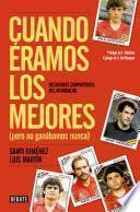 libro Cuando éramos Los Mejores (pero No Ganábamos Nunca)