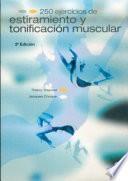 libro Doscientos 50 Ejercicios De Estiramiento Y TonificaciÓn Muscular