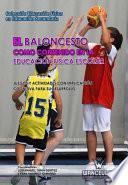 libro El Baloncesto Como Contenido En La Educación Física Escolar. Juegos Y Actividades Cognitivas Para Su Desarrollo