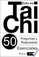 libro Esto Es Tai Chi: 50 Preguntas Y Respuestas Esenciales