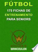 libro Fútbol: 175 Fichas De Entrenamiento Para Seniors