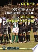 libro Fútbol 500 Fichas Para El Entrenamiento Global De Las Estrategias Ofensivas Y Defensivas
