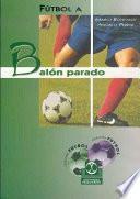 libro FÚtbol A BalÓn Parado