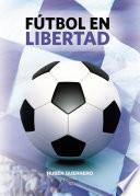 libro Fútbol En Libertad