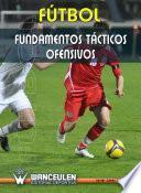 libro Fútbol: Fundamentos Tácticos Ofensivos