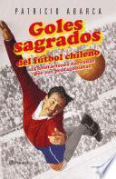 libro Goles Sagrados Del Fútbol Chileno
